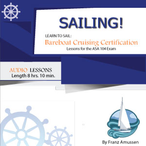 Get your Bareboat  Cruising Sailing Certification!  ASA 104 Exam Prep.